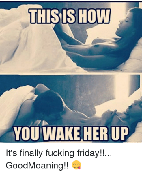 this-is-how-you-wake-her-up-its-finally-fucking-19001248